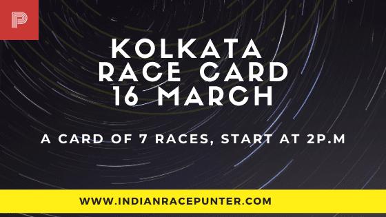 Kolkata Race Card 16 March