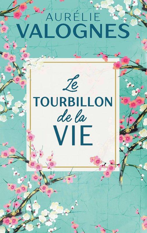 Le tourbillon de la vie, Aurélie Valognes