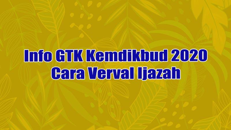 Info GTK Kemdikbud 2020 Cara Verval Ijazah