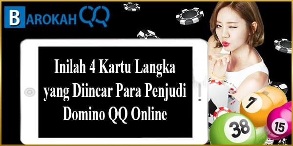 Inilah 4 Kartu Langka yang Diincar Para Penjudi Domino QQ Online