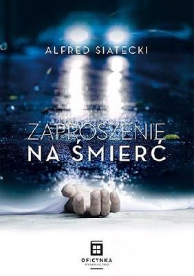 Zaproszenie na śmierć - Alfred Siatecki
