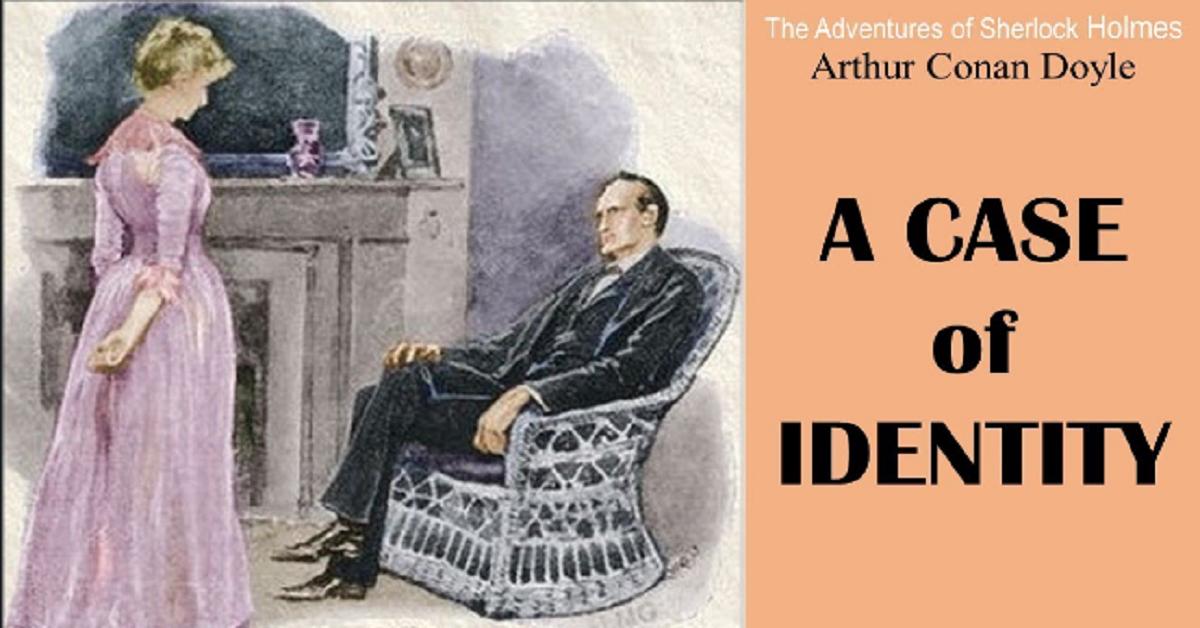 A Case of Identity by Sir Arthur Conan Doyle - The Adventures of Sherlock Holmes