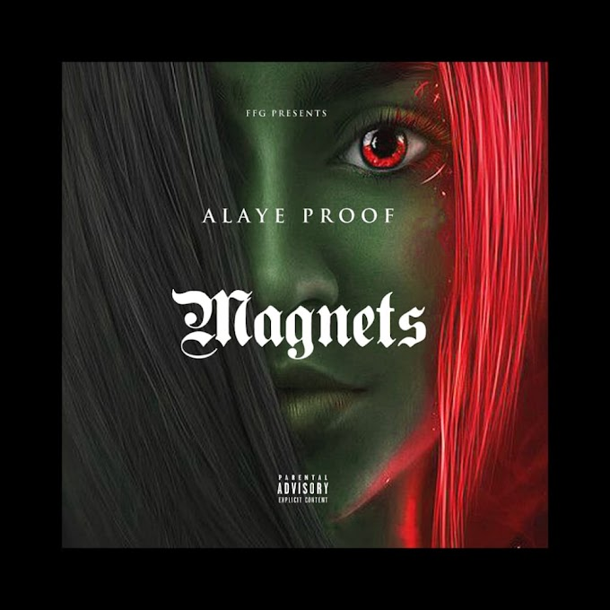 [Mp3] Alaye Proof - Magnet