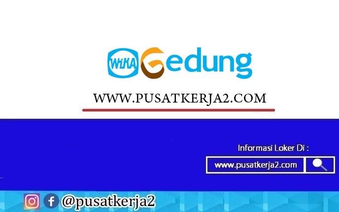 Lowongan Kerja Pt Wika Gedung Smk Makassar Desember 2020 Lowongan Kerja Sma Smk D3 S1 Januari 2021