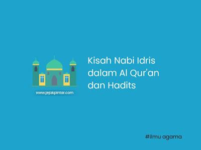 Kisah Nabi Idris AS lengkap dan jelas - Al Qur'an dan Hadits