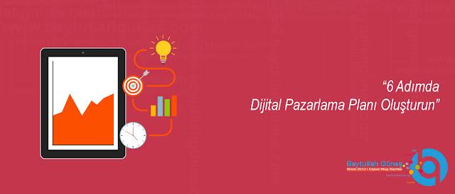 6 Adımda Dijital Pazarlama Planı Oluşturun
