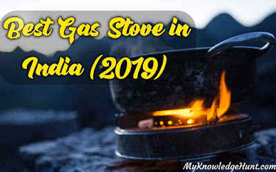 best gas stove in India and gas stove buying guide