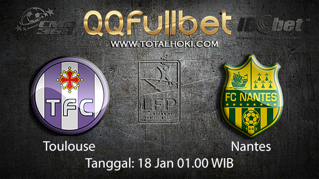 PREDIKSIBOLA - PREDIKSI TARUHAN BOLA TOULOUSE VS NANTES 18 JANUARI 2018 ( FRENCH LIGUE 1 )