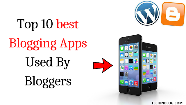 Top 10 best Blogging Apps Used By Bloggers