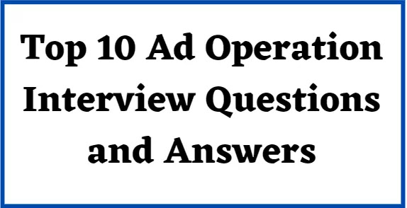ad operations specialist interview questions