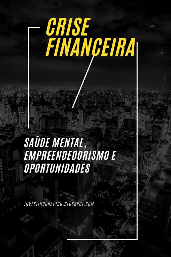 Saúde Mental, Empreendedorismo e Crises Financeiras