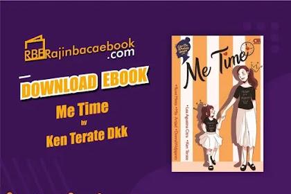Download Novel Me Time by Donna Widjajanto, Ken Terate, Lea Agustina Citra, Mia Arsjad, Ruwi Meita Pdf