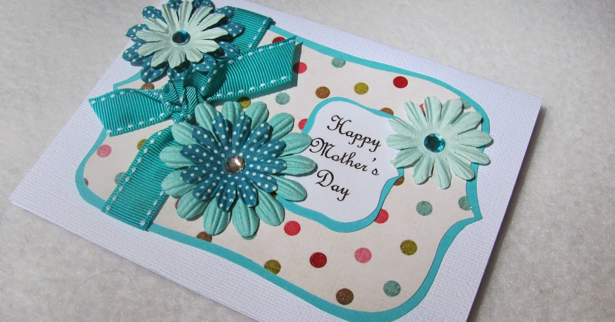Wonderful Handmade Cards For Mother's Day