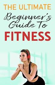 Beginner's Guide To Fitness