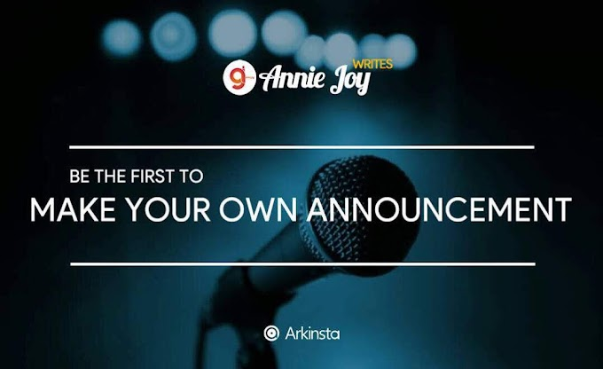 Annie~Joy writes: Be The First To Make Your Own Announcement. #BeInspired!