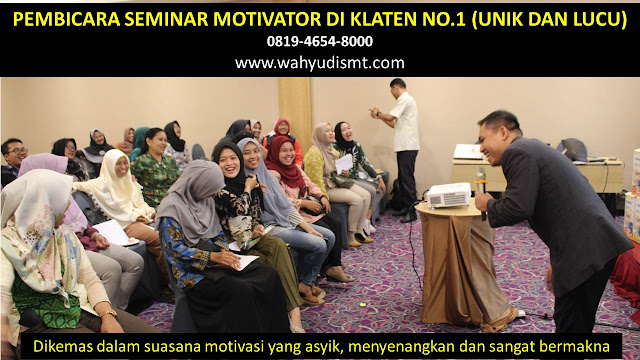 PEMBICARA SEMINAR MOTIVATOR DI KLATEN NO.1,  Training Motivasi di KLATEN, Softskill Training di KLATEN, Seminar Motivasi di KLATEN, Capacity Building di KLATEN, Team Building di KLATEN, Communication Skill di KLATEN, Public Speaking di KLATEN, Outbound di KLATEN, Pembicara Seminar di KLATEN