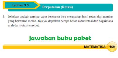Kunci Jawaban Buku Paket MATEMATIKA Latihan 3.3 Perputaran Rotasi Halaman 169 170 171 172 Kelas 9 Kurikulum 2013