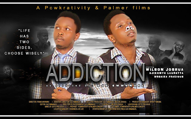 "MOVIE ALERT: ""ADDICTION"" Starring Wilson Joshua set to hit your movie  screens (A  MUST WATCH)"