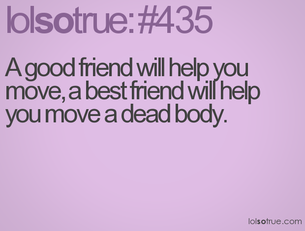 Funny Friend Quotes Funny Quotes About Life About Friends ...