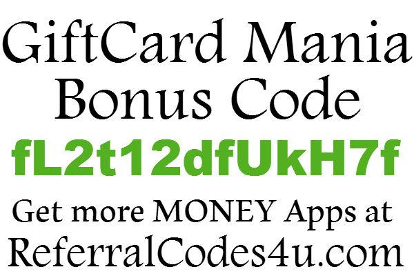 GiftCard Mania Bonus Code 2016-2017, GiftCard Mania App Referral Code, GiftCard Mania Sign Up Bonus