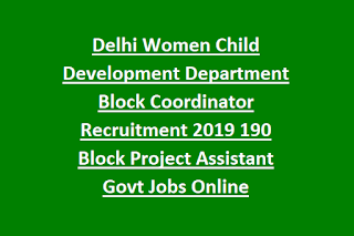 Delhi Women Child Development Department Block Coordinator Recruitment 2019 190 Block Project Assistant Govt Jobs Online