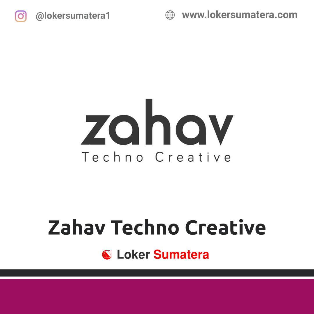Lowongan Kerja Medan: Zahav Techno Creative Maret 2021