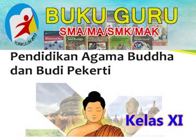 BUKU GURU SMA/MA-SMK/MAK AGAMA BUDHA DAN BUDI PEKERTI  KELAS XI KK-13 - REVISI