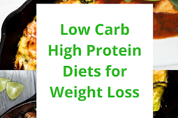 10 High Protein Low Carb Diet for Weight Loss [4 Recipes Included]