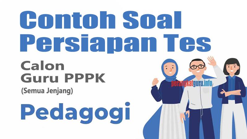 100 Contoh Soal Pedagogik Persiapan Tes PPPK Guru Honorer