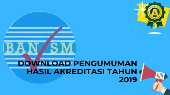 Download Pengumuman Hasil Akreditasi Tahun 2019