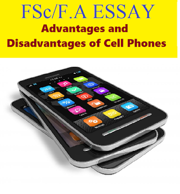 Advantages and Disadvantage of cell phone FSc Essay