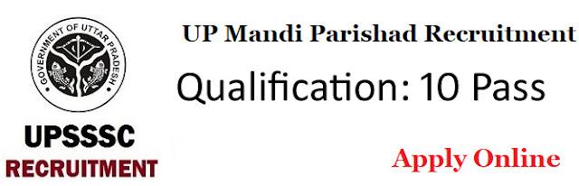 UPSSSC Mandi Parishad Various Vacancies Online Form 2018