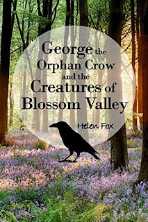 George the Orphan Crow and the Creatures of Blossom Valley - a gripping middle grade children's story by Helen Fox