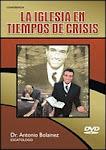 Antonio Bolainez: La Iglesia Ante La Apostasía/Iglesia En Tiempo De Crisis