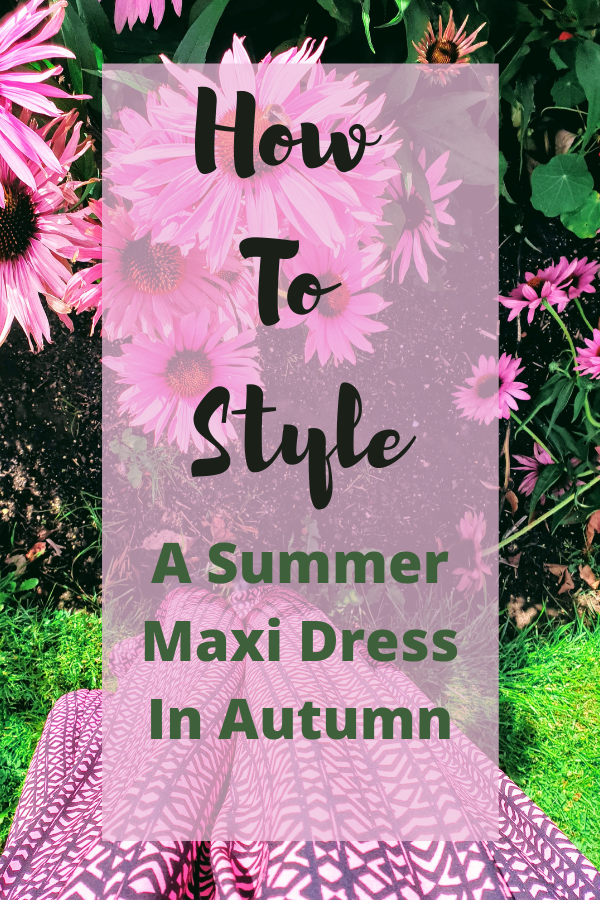 How To Style A Summer Maxi Dress In Autumn.