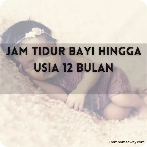 Jam Tidur Bayi Hingga Usia 12 Bulan