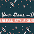 Up Your Game with a Tableau Style Guide