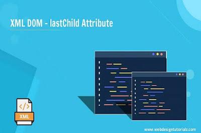 XML DOM - lastChild Attribute