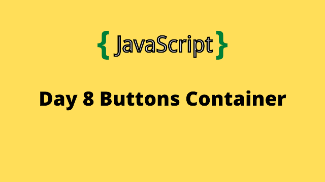 HackerRank Day 8: Buttons Container 10 Days of javascript solution