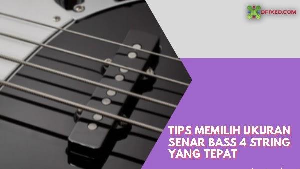 Tips Memilih Ukuran Senar Bass 4 String Yang Tepat