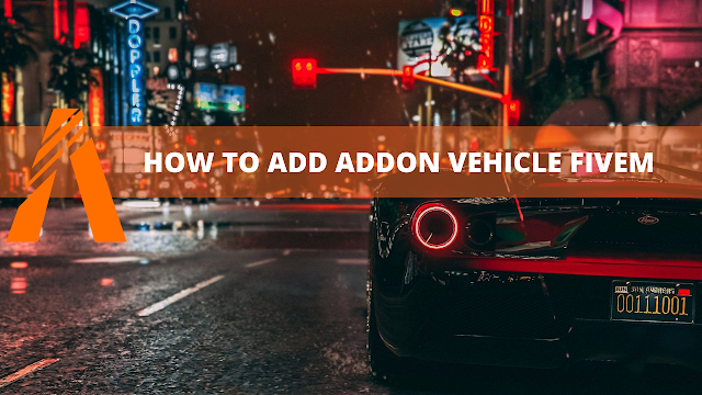 How To add New Addon Cars To Your FiveM Server