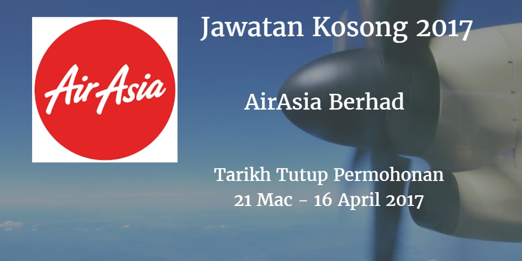 Jawatan Kosong AirAsia Berhad 21 Mac - 16 April 2017