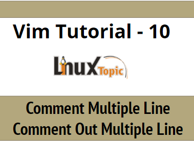 vim comment multiple lines, comment lines in vim,comment multiple lines in vim editor,comment out in vim,vim comment out multiple lines, vim comment