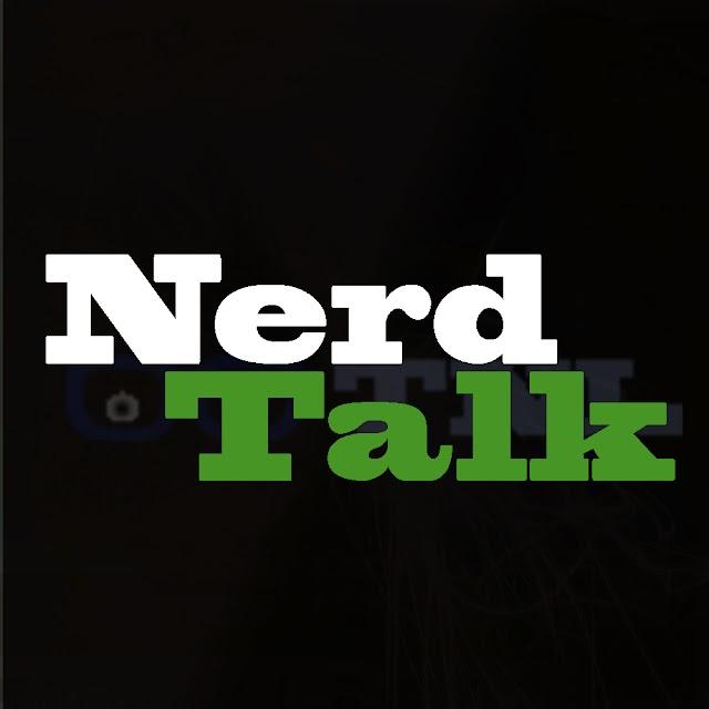 Nerd Talk Episode 3 A little Game Talk Never Hurt Nobody