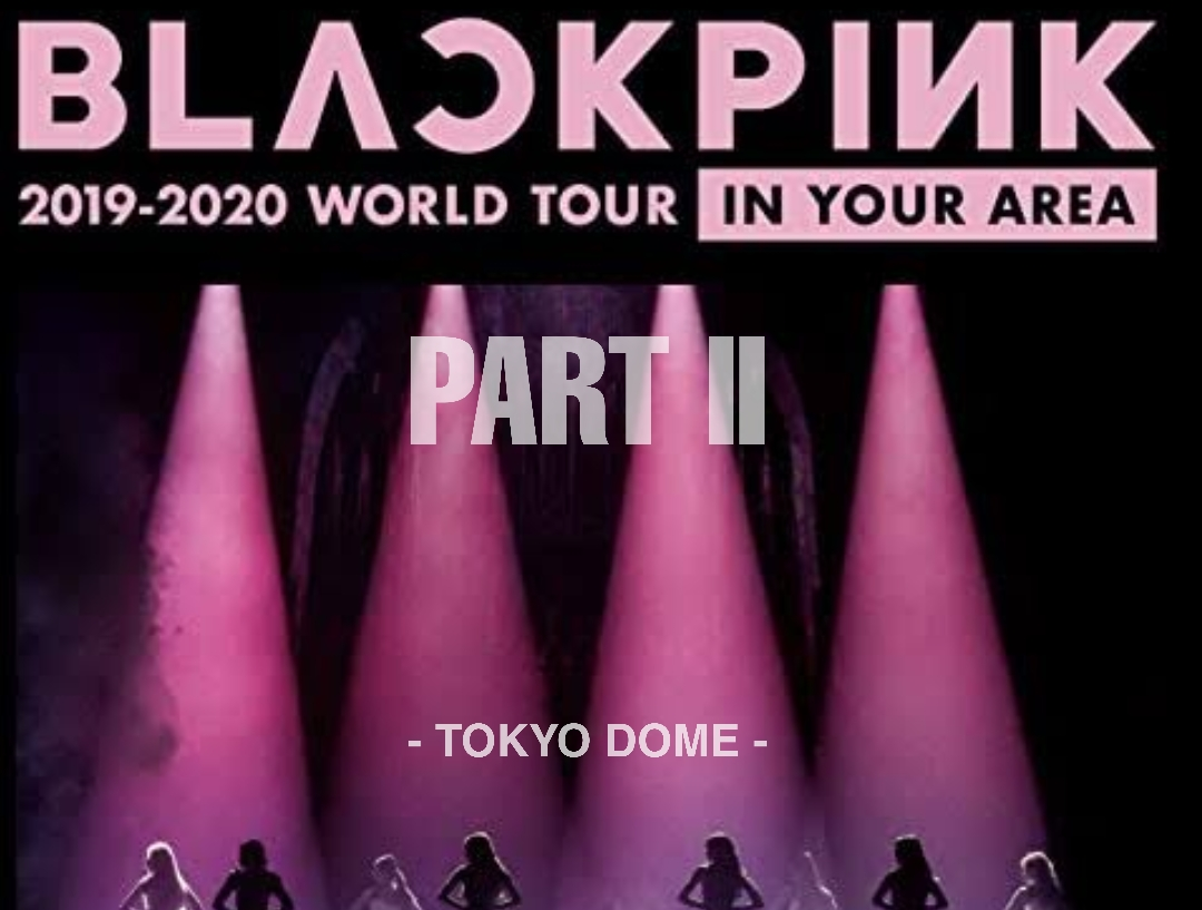 BLACKPINK World Tour In Your Area Tokyo Dome Part 2 (2020) Bluray