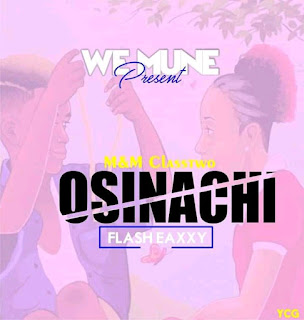 DOWNLOAD MUSIC MP3: Osinachi - Flash Eazzy [M&M By Classtwo]