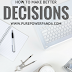 MOTIVATING MONDAY: HOW TO MAKE BETTER DECISIONS