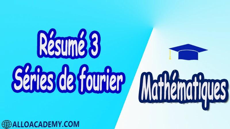 Résumé 3 Séries de Fourier PDF Séries de fourier Mathématiques Maths Cours résumés exercices corrigés devoirs corrigés Examens corrigés Contrôle corrigé travaux dirigés td pdf
