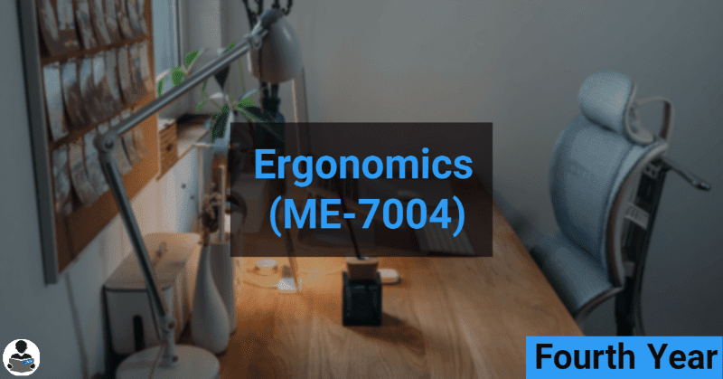 Ergonomics (ME-7004) RGPV notes CBGS Bachelor of engineering