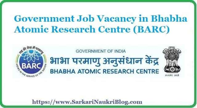 Sarkari Naukri Vacancy Recruitment in BARC